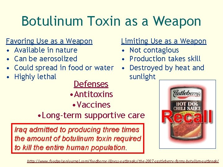 Botulinum Toxin as a Weapon Favoring Use as a Weapon • Available in nature