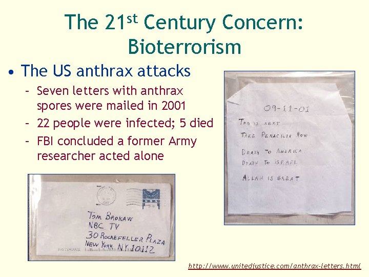 The 21 st Century Concern: Bioterrorism • The US anthrax attacks – Seven letters