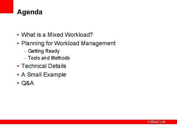 Agenda • What is a Mixed Workload? • Planning for Workload Management – Getting