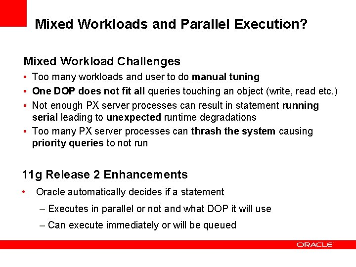 Mixed Workloads and Parallel Execution? Mixed Workload Challenges • Too many workloads and user