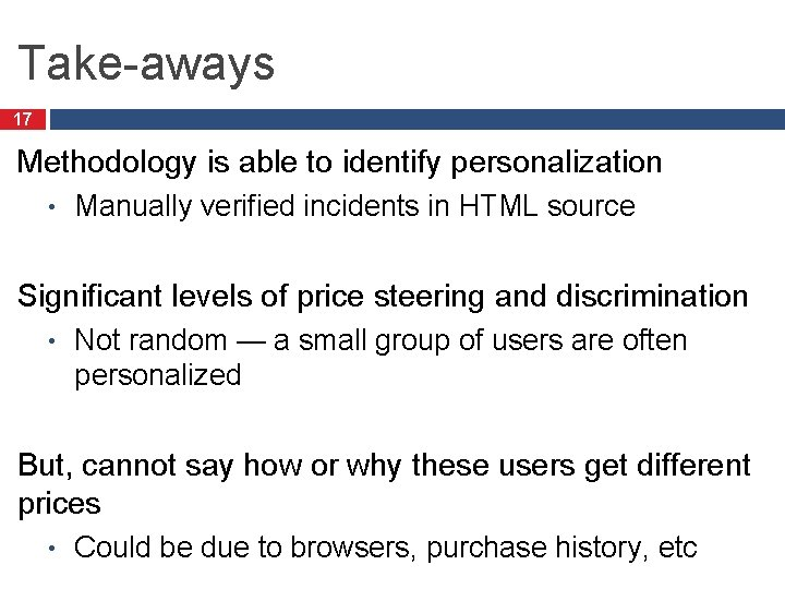 Take-aways 17 Methodology is able to identify personalization • Manually verified incidents in HTML
