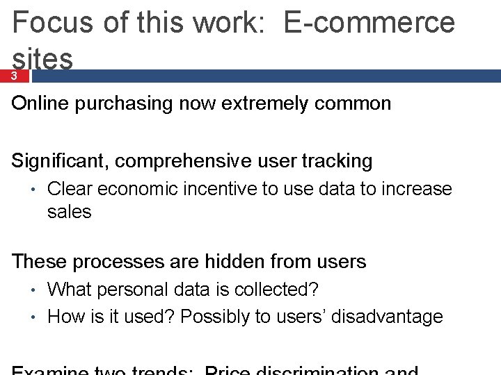 Focus of this work: E-commerce sites 3 Online purchasing now extremely common Significant, comprehensive