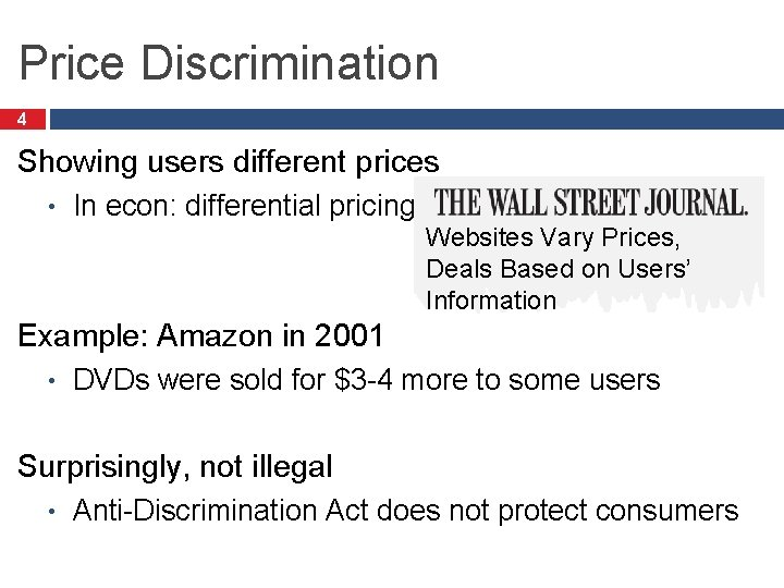 Price Discrimination 4 Showing users different prices • In econ: differential pricing Websites Vary