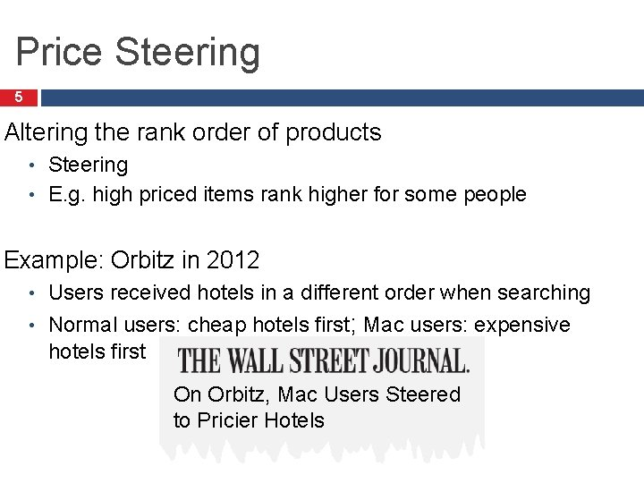 Price Steering 5 Altering the rank order of products Steering • E. g. high