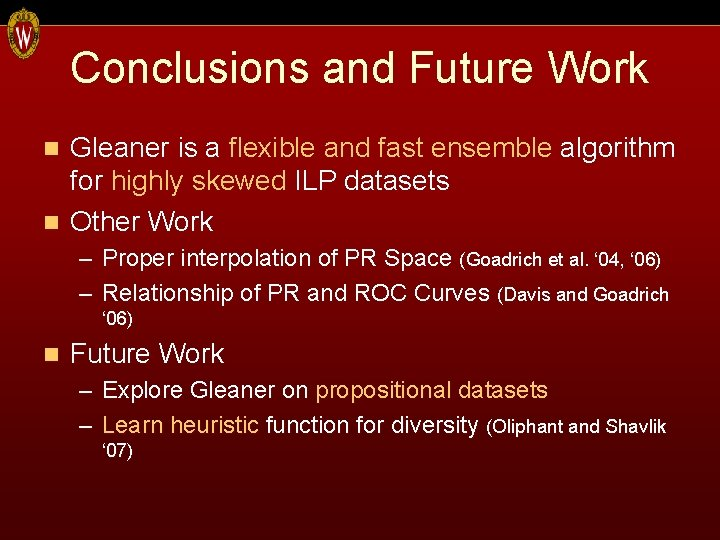 Conclusions and Future Work Gleaner is a flexible and fast ensemble algorithm for highly