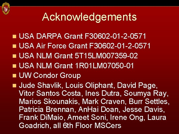 Acknowledgements USA DARPA Grant F 30602 -01 -2 -0571 n USA Air Force Grant