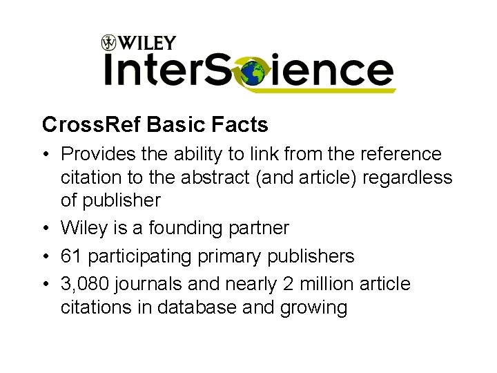 Cross. Ref Basic Facts • Provides the ability to link from the reference citation