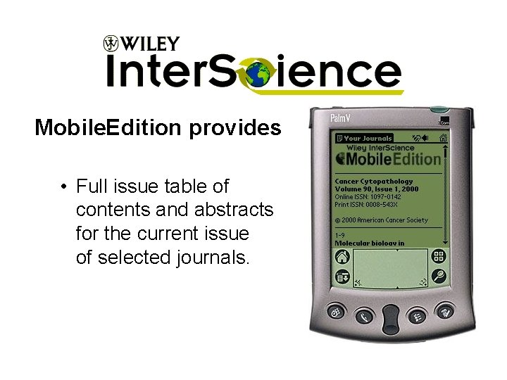 Mobile. Edition provides • Full issue table of contents and abstracts for the current