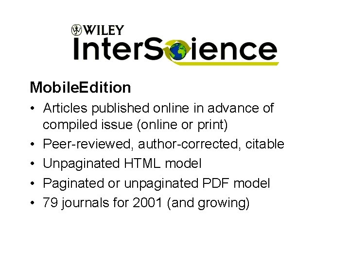 Mobile. Edition • Articles published online in advance of compiled issue (online or print)