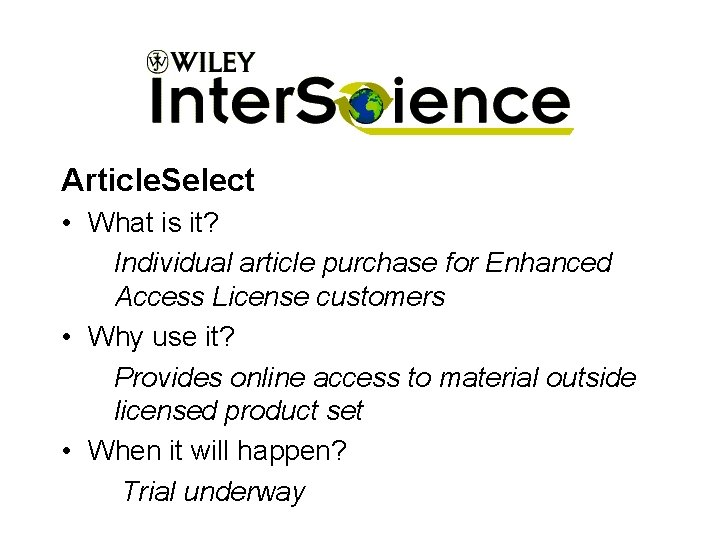 Article. Select • What is it? Individual article purchase for Enhanced Access License customers