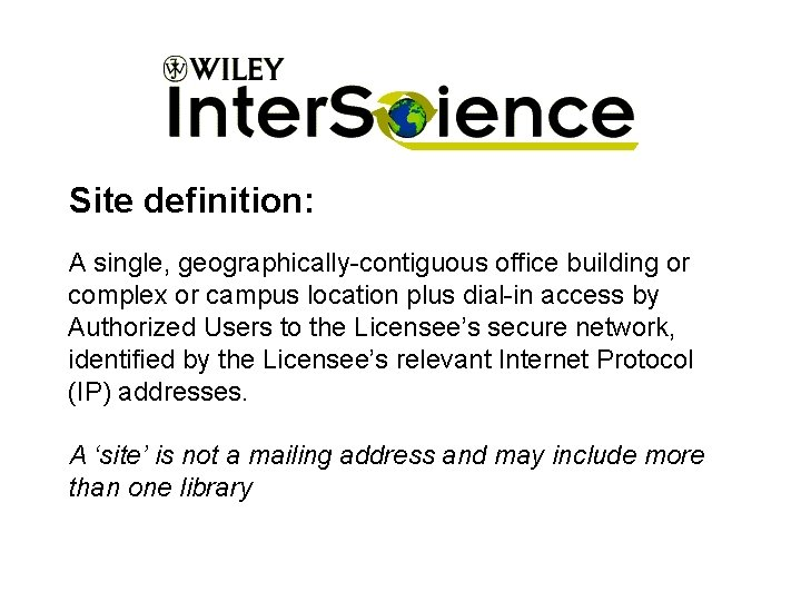 Site definition: A single, geographically-contiguous office building or complex or campus location plus dial-in