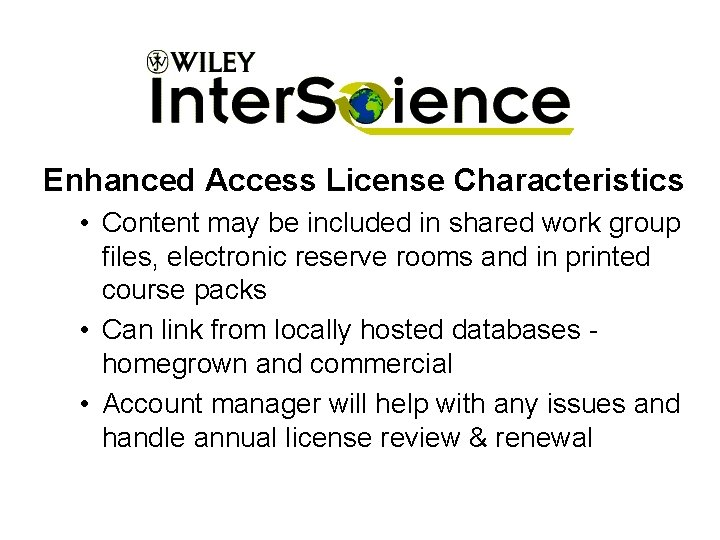 Enhanced Access License Characteristics • Content may be included in shared work group files,