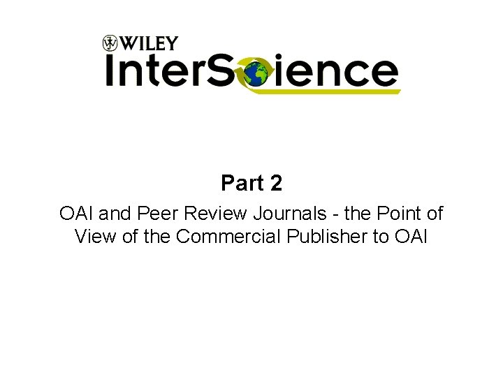 Part 2 OAI and Peer Review Journals - the Point of View of the