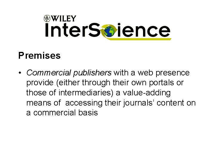Premises • Commercial publishers with a web presence provide (either through their own portals