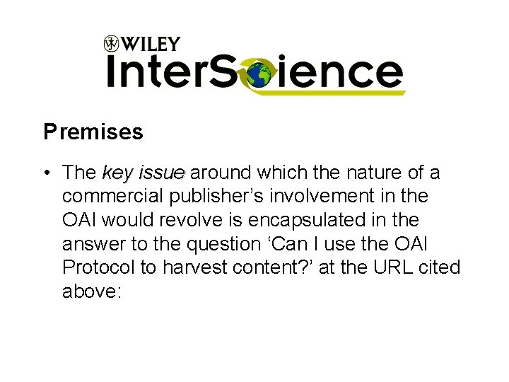 Premises • The key issue around which the nature of a commercial publisher's involvement