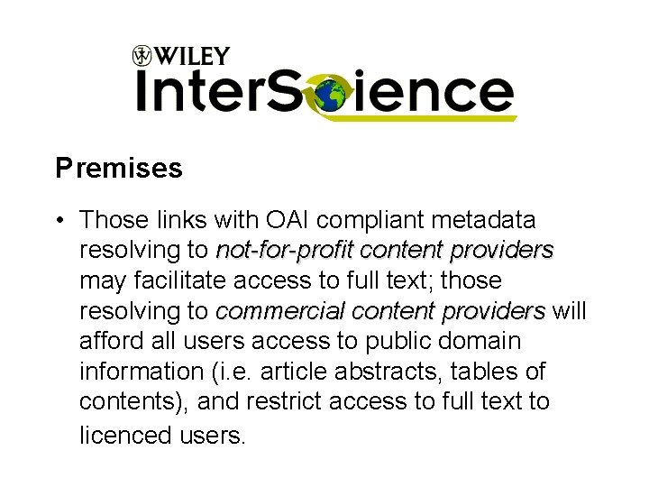 Premises • Those links with OAI compliant metadata resolving to not-for-profit content providers may