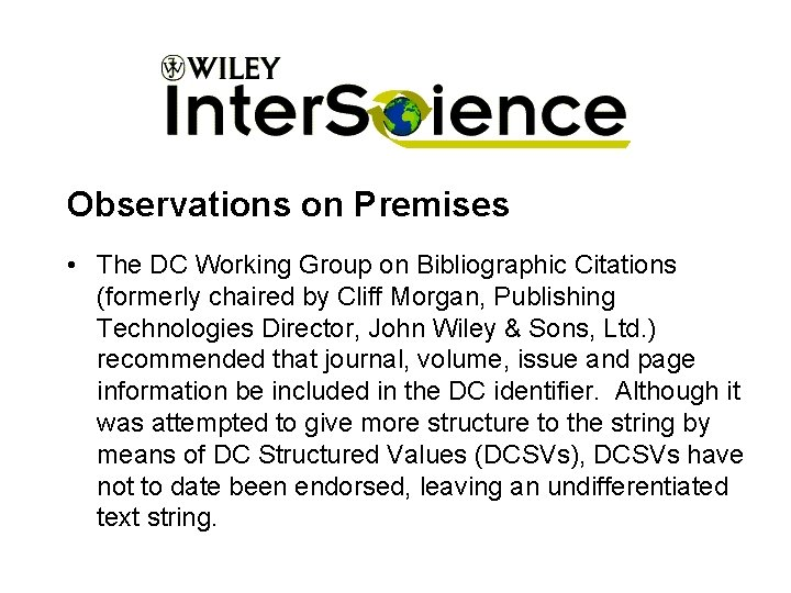 Observations on Premises • The DC Working Group on Bibliographic Citations (formerly chaired by