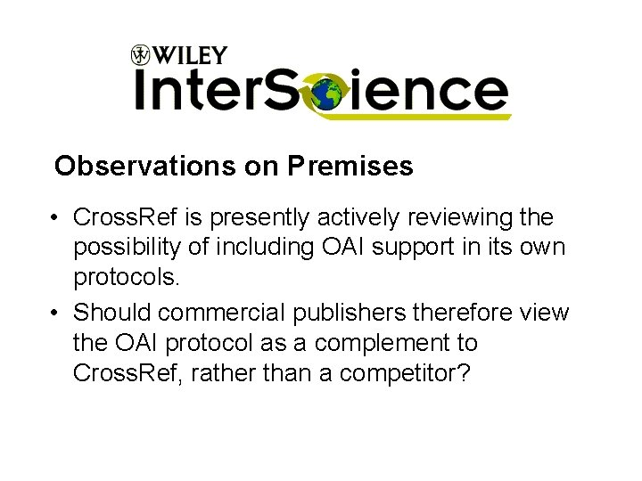Observations on Premises • Cross. Ref is presently actively reviewing the possibility of including