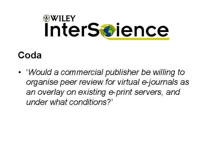 Coda • 'Would a commercial publisher be willing to organise peer review for virtual