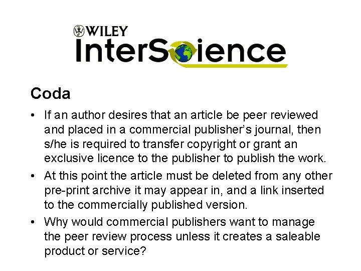 Coda • If an author desires that an article be peer reviewed and placed