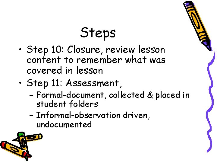 Steps • Step 10: Closure, review lesson content to remember what was covered in