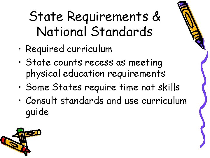 State Requirements & National Standards • Required curriculum • State counts recess as meeting