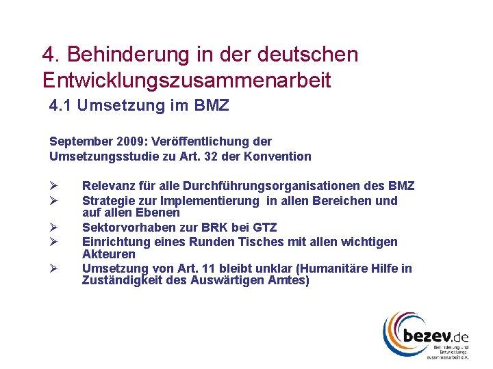 4. Behinderung in der deutschen Entwicklungszusammenarbeit 4. 1 Umsetzung im BMZ September 2009: Veröffentlichung