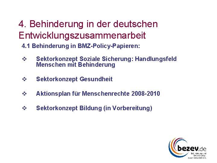 4. Behinderung in der deutschen Entwicklungszusammenarbeit 4. 1 Behinderung in BMZ-Policy-Papieren: v Sektorkonzept Soziale
