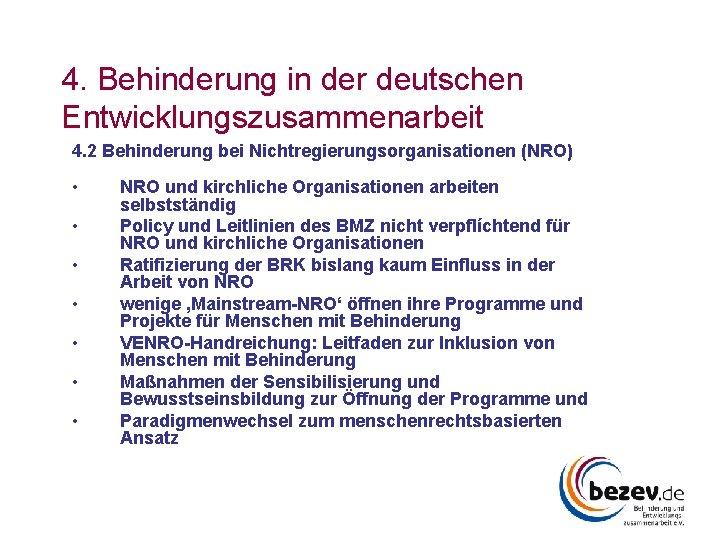 4. Behinderung in der deutschen Entwicklungszusammenarbeit 4. 2 Behinderung bei Nichtregierungsorganisationen (NRO) • •