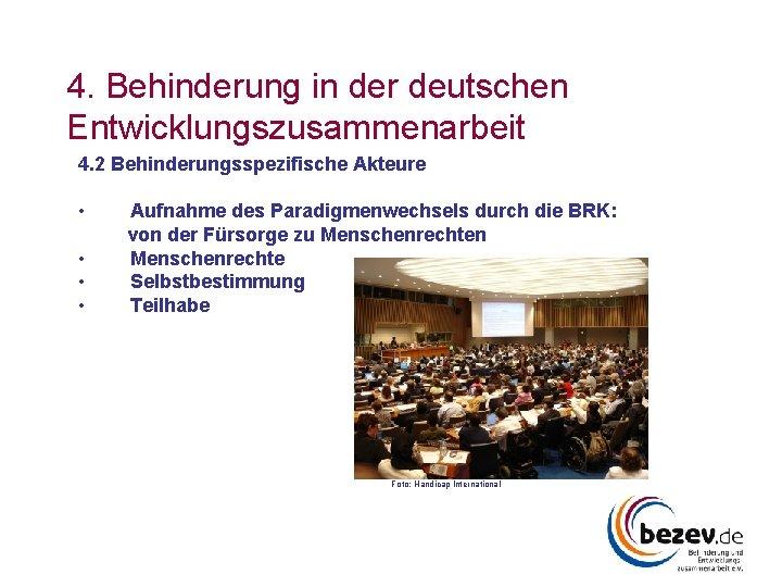 4. Behinderung in der deutschen Entwicklungszusammenarbeit 4. 2 Behinderungsspezifische Akteure • • Aufnahme des