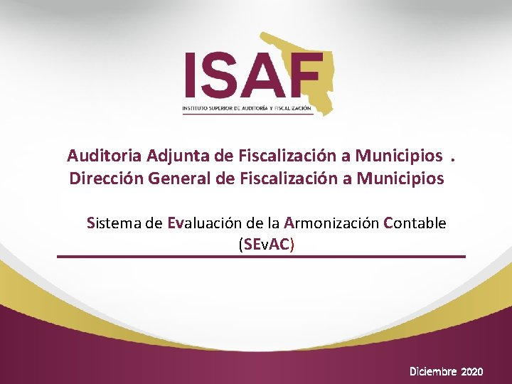 Auditoria Adjunta de Fiscalización a Municipios. Dirección General de Fiscalización a Municipios Sistema de