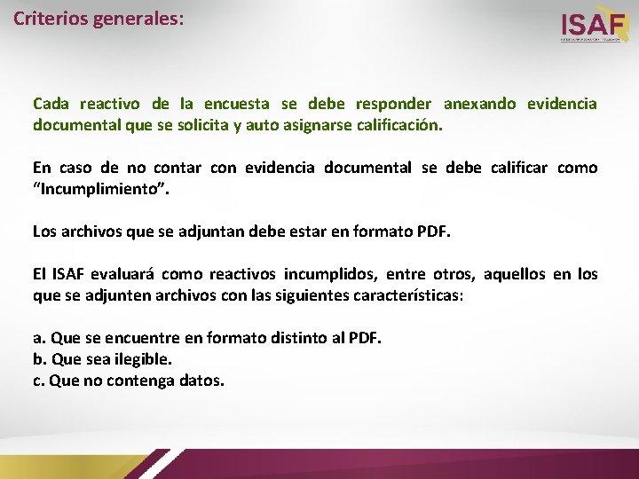 Criterios generales: Cada reactivo de la encuesta se debe responder anexando evidencia documental que