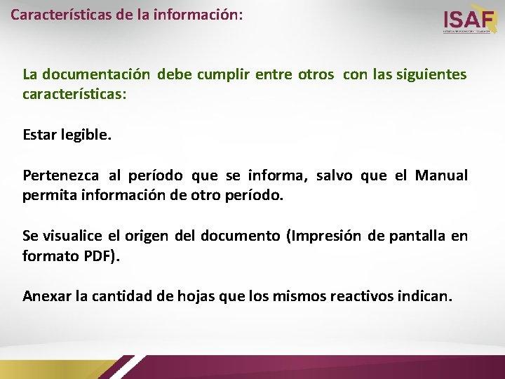Características de la información: La documentación debe cumplir entre otros con las siguientes características: