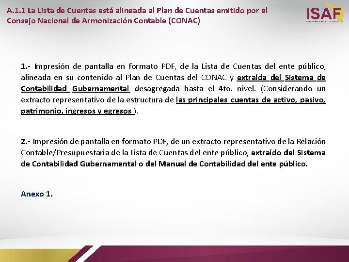 A. 1. 1 La Lista de Cuentas está alineada al Plan de Cuentas emitido