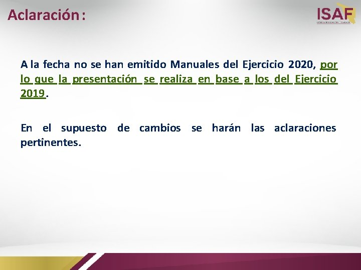 Aclaración: A la fecha no se han emitido Manuales del Ejercicio 2020, por lo