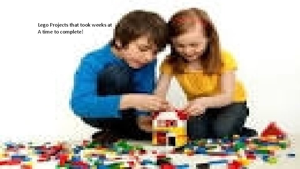 Lego Projects that took weeks at A time to complete!