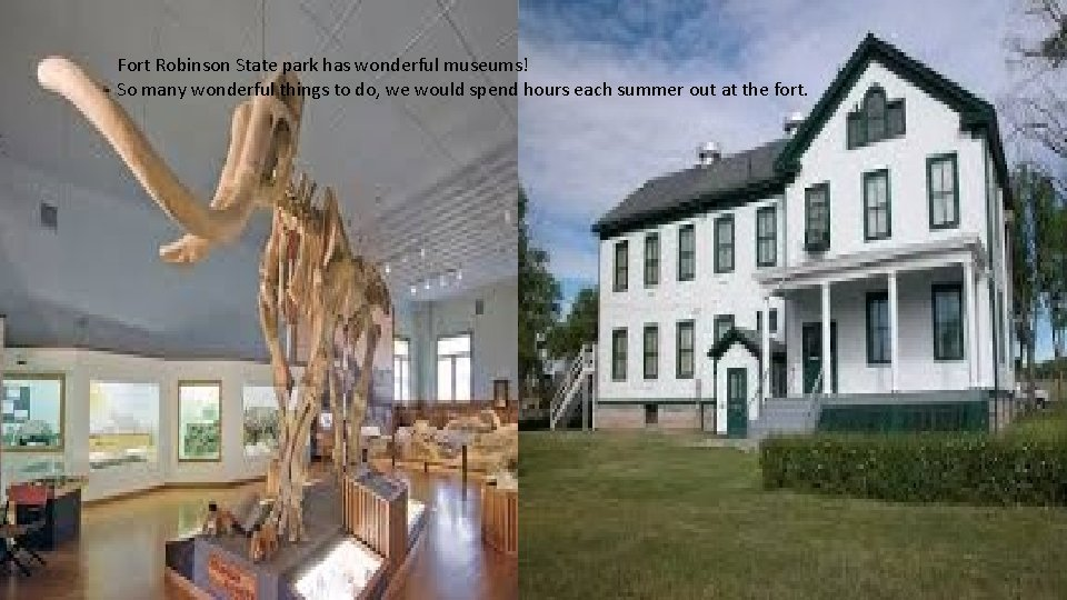 Fort Robinson State park has wonderful museums! So many wonderful things to do, we