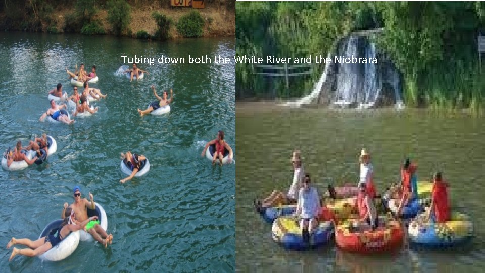 Tubing down both the White River and the Niobrara