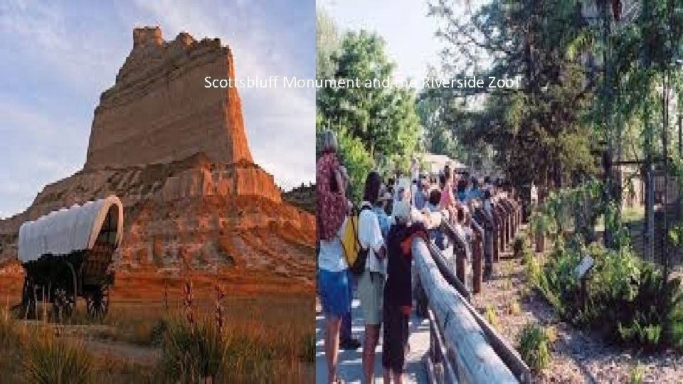 Scottsbluff Monument and the Riverside Zoo!