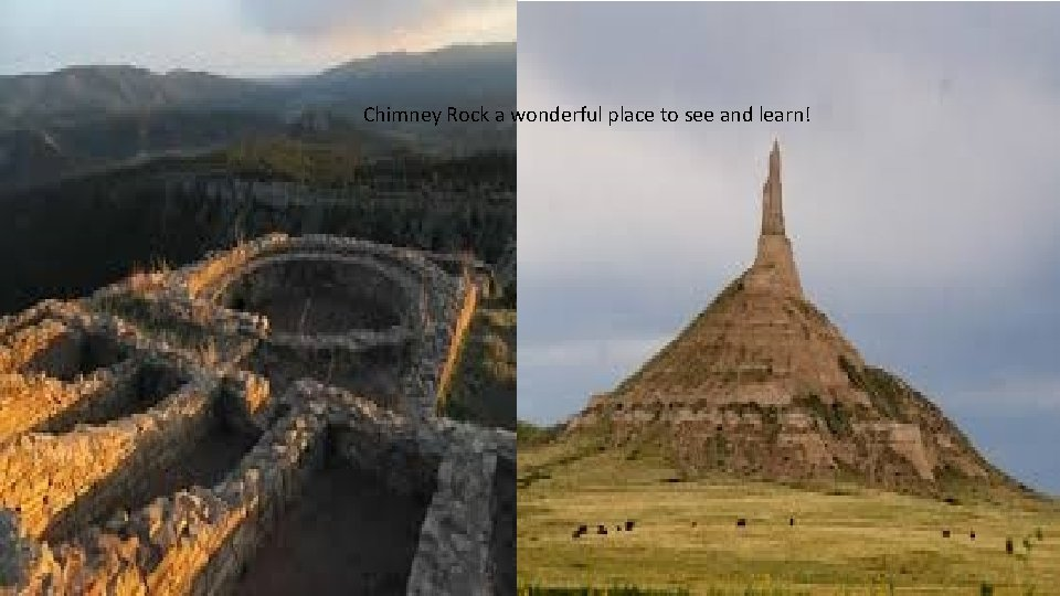 Chimney Rock a wonderful place to see and learn!