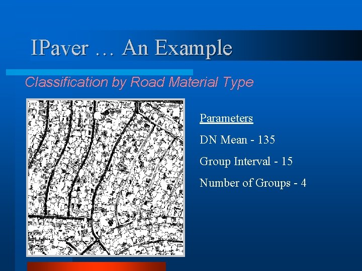 IPaver … An Example Classification by Road Material Type Parameters DN Mean - 135