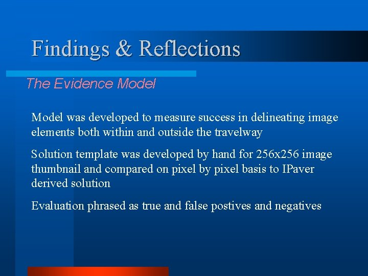 Findings & Reflections The Evidence Model was developed to measure success in delineating image