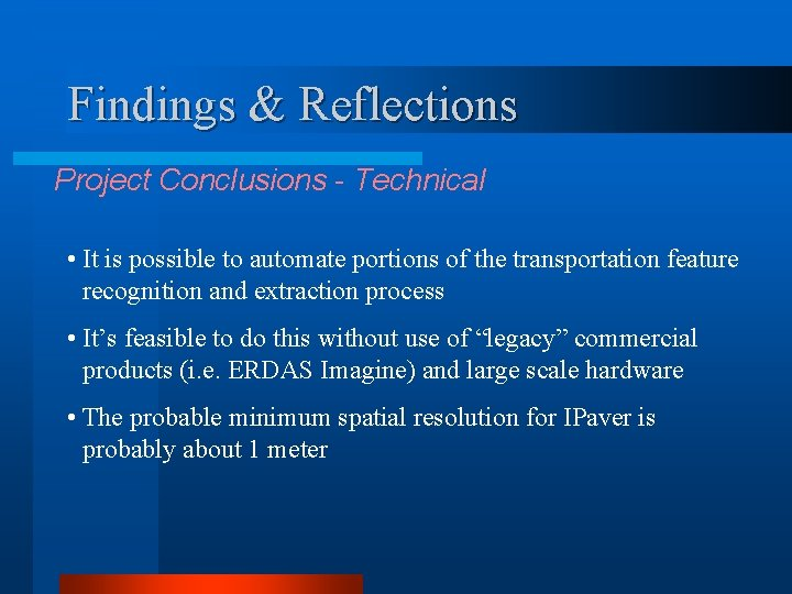 Findings & Reflections Project Conclusions - Technical • It is possible to automate portions
