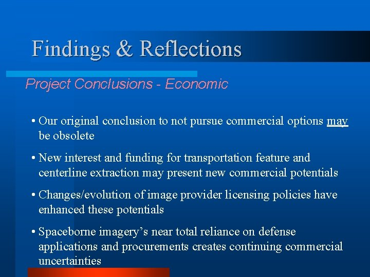 Findings & Reflections Project Conclusions - Economic • Our original conclusion to not pursue