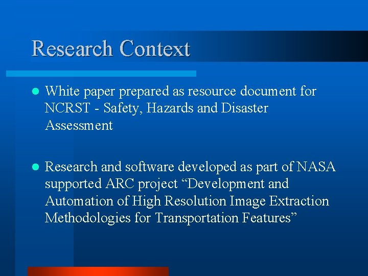 Research Context l White paper prepared as resource document for NCRST - Safety, Hazards