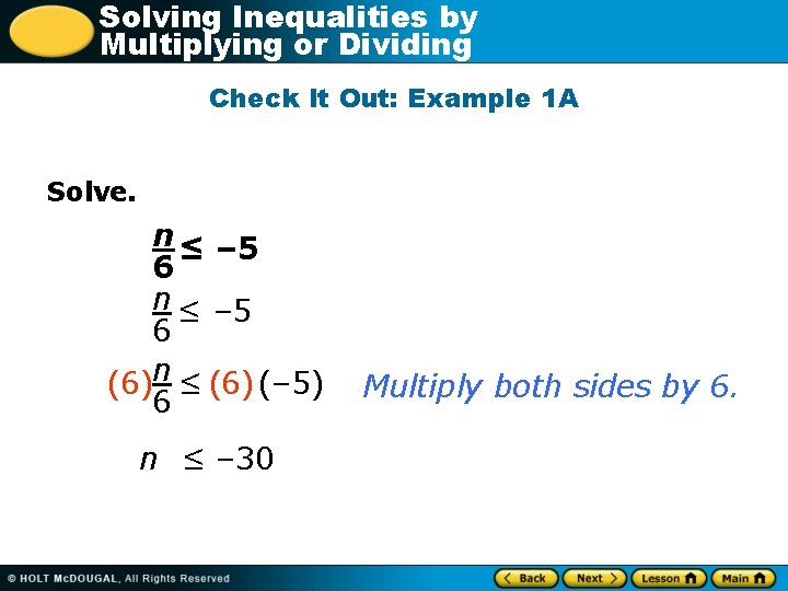 Solving Inequalities by Multiplying or Dividing Check It Out: Example 1 A Solve. n
