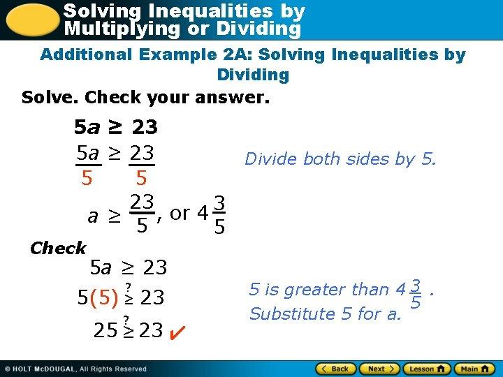 Solving Inequalities by Multiplying or Dividing Additional Example 2 A: Solving Inequalities by Dividing