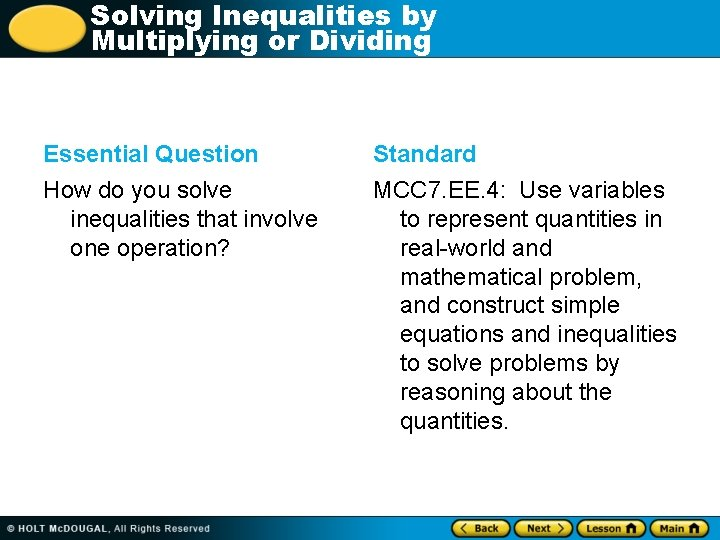Solving Inequalities by Multiplying or Dividing Essential Question Standard How do you solve inequalities