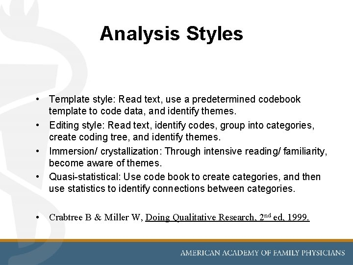 Analysis Styles • Template style: Read text, use a predetermined codebook template to code