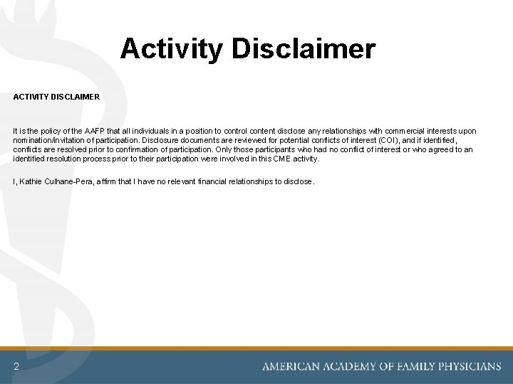 Activity Disclaimer ACTIVITY DISCLAIMER It is the policy of the AAFP that all individuals